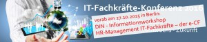 Workshop HR-Management IT-Fachkräfte; u.a. von und mit AIRBUS, CISCO, RANDSTAD, LINUX Prof. Institute, GFN